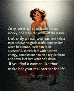 Same goes for men who use women to be their arm candy, or for life's material purpose while they continually abuse belittle and control them especially of those women are of strong character.