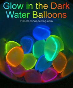 Glow in the dark water balloons