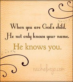 He knows you. . .