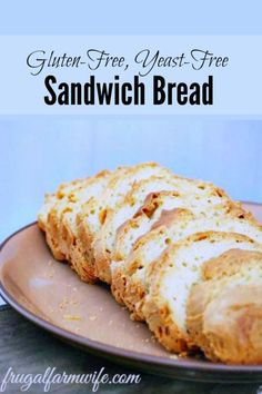 Gluten Free, Yeast Free Bread Recipe. I had no idea yeast-free bread - let along gluten-free bread - could be so soft and pliable! This recipe is definitely a keeper!
