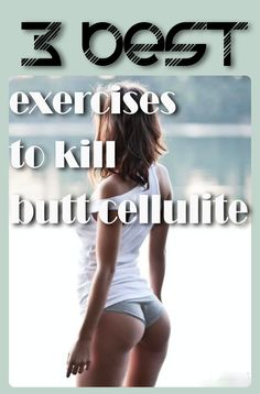 3 Best Exercises To Kill Butt Cellulite