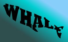 Whale text based drawing by John LeMasney via 365sketches.org