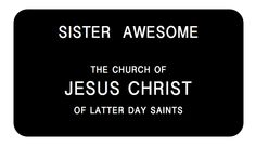 Sister Awesome! LDS Missionary Tags