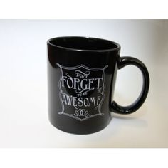 Don't forget to be awesome mug  www.dftba.com