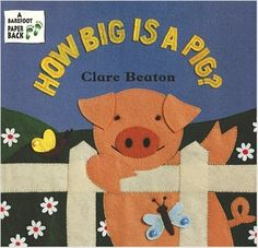 How Big Is a Pig? by Clare Beaton. Ms. Amy read this book on 11/16/16.