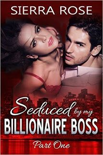 Seduced by my Billionaire Boss by Sierra Rose - EBook - 4 out of 5