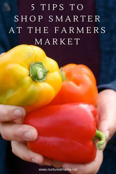Even if you are new to eating locally or with the seasons, shopping a busy market doesn't have to be overwhelming. Shop smarter the farmer's market with a little preparation and a few tips. :: www.nurturedmama.net