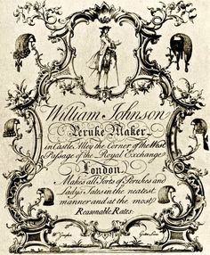 Trade Card for William Johnson, Peruke Maker. Makes all sorts of perukes and Lady's tates in the neatest manner and at the most reasonable rates.