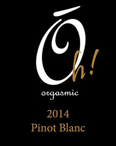 """2014 """"Oh!"""" Oregon Pinot Blanc 750 mL * Check out @"""