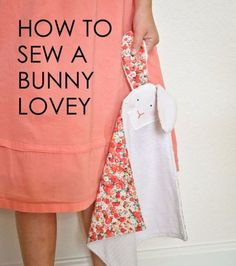 51 Things to Sew for Baby - DIY Bunny Lovey - Cool Gifts For Baby, Easy Things To Sew And Sell, Quick Things To Sew For Baby, Easy Baby Sewing Projects For Beginners, Baby Items To Sew And Sell http://diyjoy.com/sewing-projects-for-baby