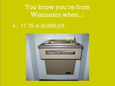 Everyone knows it's a bubbler...a water fountain is bigger and in parks, for crying out loud.