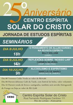 25º Aniversário do Centro Espírita Solar do Cristo  - Jornada de Estudos Espíritas - Araruama - RJ - http://www.agendaespiritabrasil.com.br/2016/07/08/25o-aniversario-do-centro-espirita-solar-do-cristo-jornada-de-estudos-espiritas-araruama-rj/