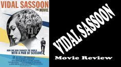 Vidal Sassoon - Movie Review