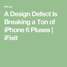 A Design Defect Is Breaking a Ton of iPhone 6 Pluses   iFixit