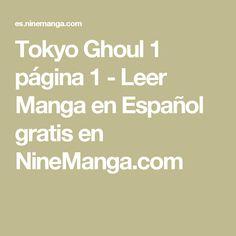 Tokyo Ghoul 1 página 1 - Leer Manga en Español gratis en NineManga.com