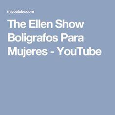 The Ellen Show Boligrafos Para Mujeres   - YouTube