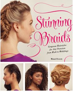 Great styles from Stunning Braids book by hairstylist Monae Everett. For more cute hair ideas visit www.YouTube.com/MonaeArtistry follow me @MonaeArtistry