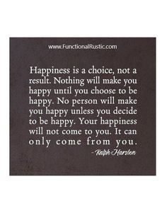 Happiness is a choice not a result. Nothing will make you happy until.... www.FunctionalRustic.com #quote #quoteoftheday #motivation #inspiration #quotes #diy #functionalrustic #homestead #rustic #pallet #pallets #rustic #handmade #craft #affirmation #michigan #puremichigan #repurpose #recycle #dreamers #country #redirection #barn #strongwoman #inspirational #quotations #success #goals #inspirationalquotes #quotations #strongwomenquotes #puremichigan #recovery #sober