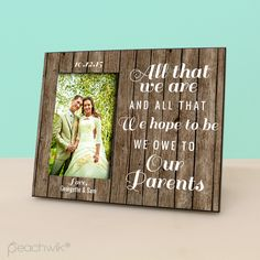 All That We Are, We Owe To Our Parents - Personalized Picture Frame - Parents Wedding Thank You Gift