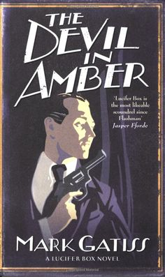 The Devil in Amber: A Lucifer Box Novel by Mark Gatiss. Should be here by Tuesday. I'm so excited! Vesuvius Club was amazing, so I'm expecting nothing less from this.