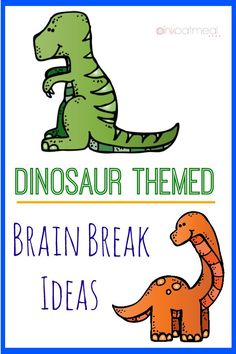 Dinosaur Themed Brain Break Ideas - Pink Oatmeal