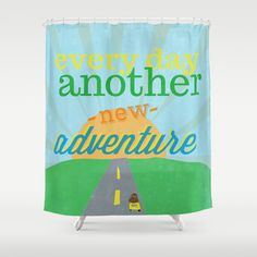 on the open road. every day another new adventure Shower Curtain by studiomarshallarts - $68.00