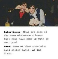 Pete once talked about, when Brendon first went to LA when he was 17, how he said up all night because he was so excited that his parents weren't there to tell him what to do XD