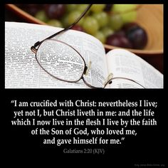 Galatians 2:20  I am crucified with Christ: nevertheless I live; yet not I but Christ liveth in me: and the life which I now live in the flesh I live by the faith of the Son of God who loved me and gave himself for me.  Galatians 2:20 (KJV)  from King James Version Bible (KJV Bible) http://ift.tt/1L5f2gL  Filed under: Bible Verse Pic Tagged: Bible Bible Verse Bible Verse Image Bible Verse Pic Bible Verse Picture Daily Bible Verse Galatians 2:20 Image King James Bible King James Version KJV…