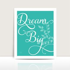 Motivational Words • Dream Big • Available in 6 Colors
