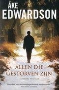 Åke Edwardson / Allen die gestorven zijn Thriller. Het is midzomer in Goteborg en snikheet. Iedereen wacht op de koelte van de korte nacht, maar voor een man komt die nacht nooit