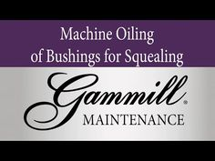 22 maintenance videos all about caring for your Gammill!