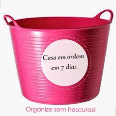 Organize sem Frescuras | Rafaela Oliveira » Arquivos » Matéria especial: 38 dicas para arrumar a casa em 7 dias