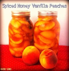 Canned - Spiced Honey Vanilla Peaches!