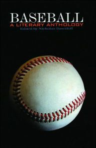 Baseball : a literary anthology / edited by Nicholas Dawidoff