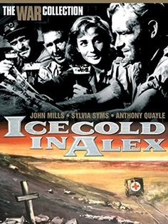 "Ice Cold In Alex 1958 Described as ""the ultimate British war film"", Ice Cold In Alex features Captain Anson (John Mills) a grumbling alcoholic sent on a WW2 mission to Alexandria.16"