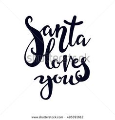 Santa loves you lettering. Christmas greeting card template.
