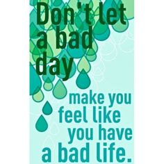 Best Quotes about wisdom : Don't let a bad day make you feel like you have a bad life Words Quotes, Me Quotes, Motivational Quotes, Funny Quotes, Inspirational Quotes, Wisdom Quotes, Famous Quotes, Quotes Images, Quotes Positive