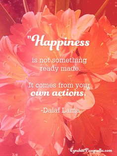 """""""Happiness is not something ready made. It comes from your own actions."""" Dalai Lama #quote"""