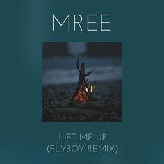 Mree   Lift Me Up (FlyBoy Remix)  We are absolutely in love with this remix by FlyBoy. Starting off with a familiar guitar riff and Mree's sustained vocals, ...