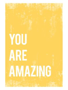 You Are Amazing Print (Unframed)