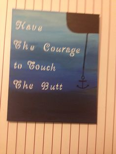 Have the courage to touch the butt
