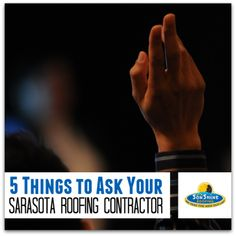 5 Things to Ask Your Sarasota Roofing Contractor   Sonshine Roofing, Sarasota, FL http://www.sonshineroofing.com/5-things-ask-sarasota-roofing-contractor/