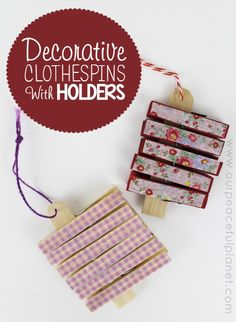 Decorative clothespin are pretty popular. They can be used for all kinds of things from note holders and recipe holders, to small bag closures. Or use them on a string to hold photos!  We've got several ideas for some darling little sets you can make and also a very clever way to package them!