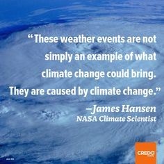 Tornadoes and hurricanes becoming worse and worse every year is climate change in action. It's already happening.