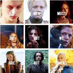 All men must die . . . but we are not men. One of my favourite lines from the TV series. Best female characters of any TV series/movie/book