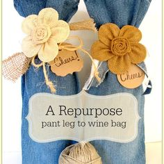Pant Legs to Wine Bags ~ a Repurpose