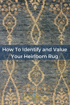 How To Identify and Value Your Heirloom Rug | RugSpa