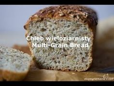 Przepis na prosty chleb z ziarnami bez maszyny Bread Maker Recipes, Healthy Bread Recipes, Cake Recipes, Cooking Recipes, Multi Grain Bread, Sourdough Bread, Food Cakes, Bread Rolls, Cooking Time