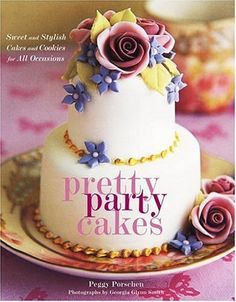 Pretty Party Cakes: Sweet and Stylish Cakes and Cookies for All Occasions by Peggy Porschen, http://www.amazon.com/dp/0307337073/ref=cm_sw_r_pi_dp_.nXGrb01VZK7F