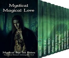 Mystical Magical Love: Paranormal Romance Anthology Box Set 6 (Mystical Box Set Babes) by Julia Mills